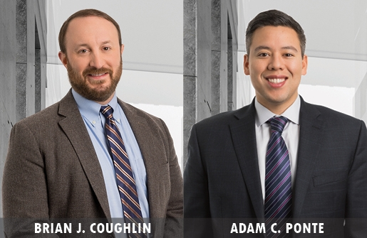 Fletcher Tilton PC is pleased to announce Brian J. Coughlin and Adam C. Ponte have recently been named Directors of the firm